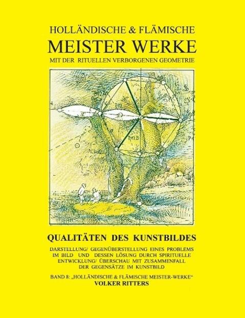 Holländische & flämische Meisterwerke mit der rituellen verborgenen Geometrie - Band 8 - Qualitäten des Kunstbildes als eBook epub