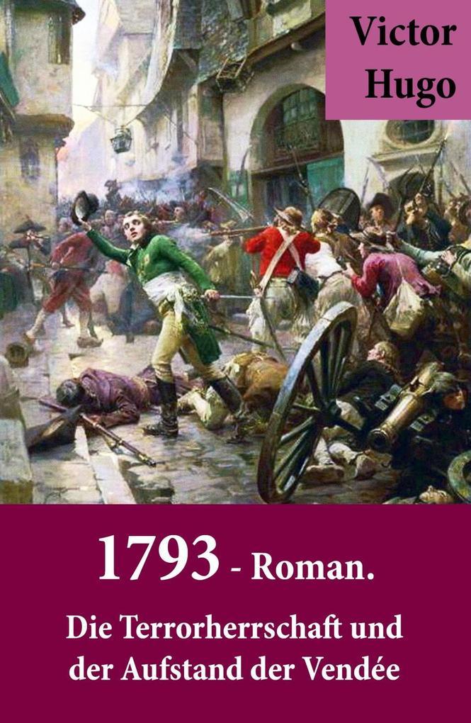 1793 - Roman. Die Terrorherrschaft und der Aufstand der Vendée als eBook epub
