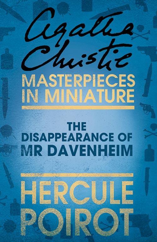 The Disappearance of Mr Davenheim: A Hercule Poirot Short Story als eBook epub