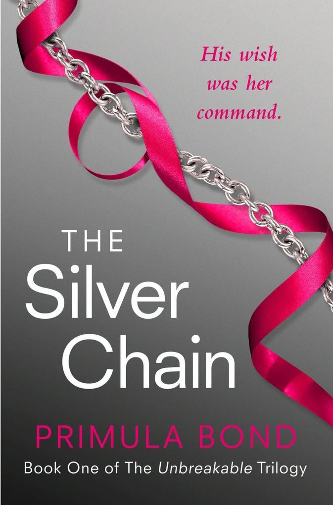 The Silver Chain (Unbreakable Trilogy, Book 1) als eBook epub