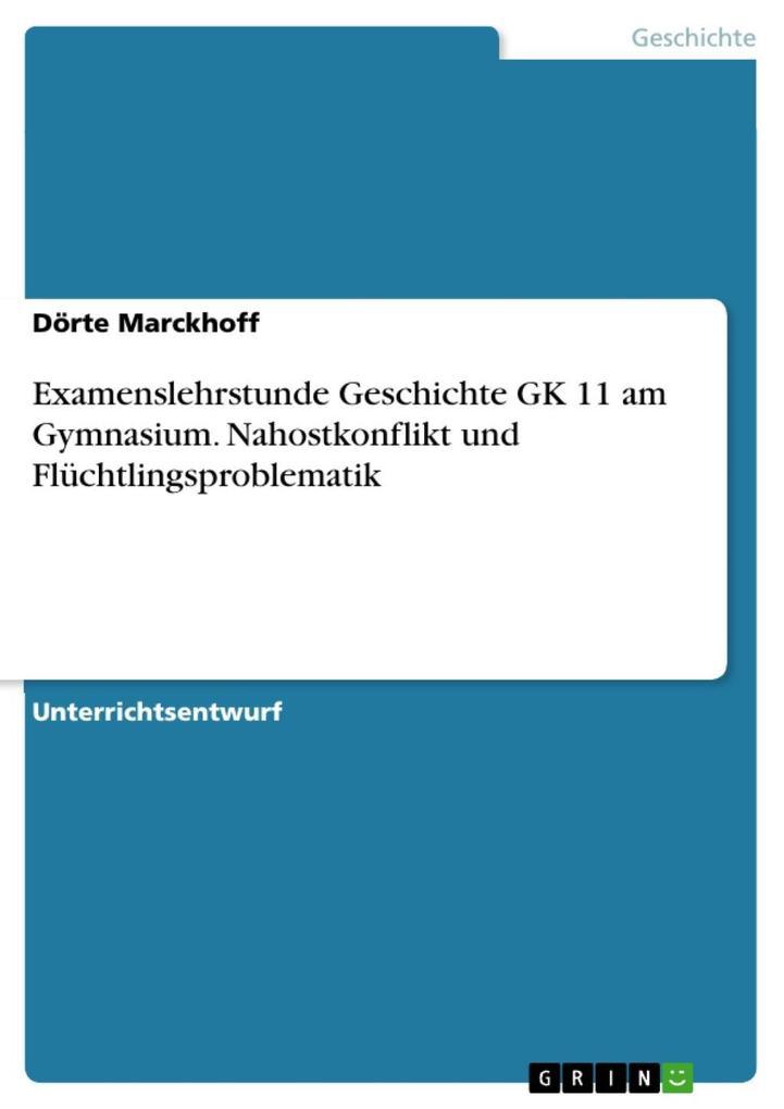 Examenslehrstunde Geschichte GK 11 am Gymnasium. Nahostkonflikt und Flüchtlingsproblematik.pdf