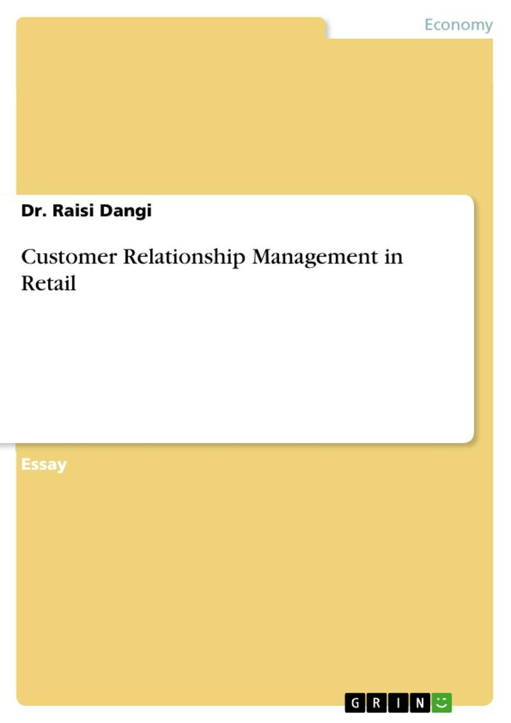 Customer Relationship Management in Retail als eBook pdf