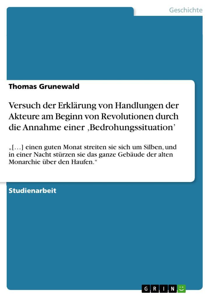 Versuch der Erklärung von Handlungen der Akteure am Beginn von Revolutionen durch die Annahme einer ,Bedrohungssituation.pdf
