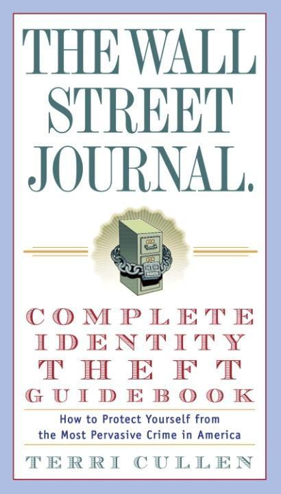 The Wall Street Journal. Complete Identity Theft Guidebook als eBook epub