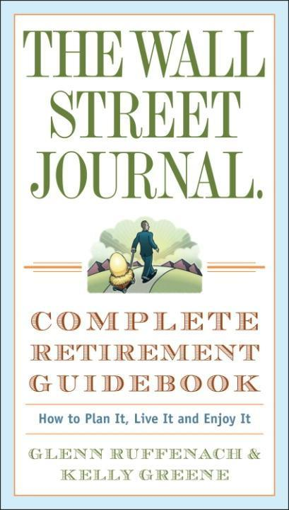 The Wall Street Journal. Complete Retirement Guidebook als eBook epub