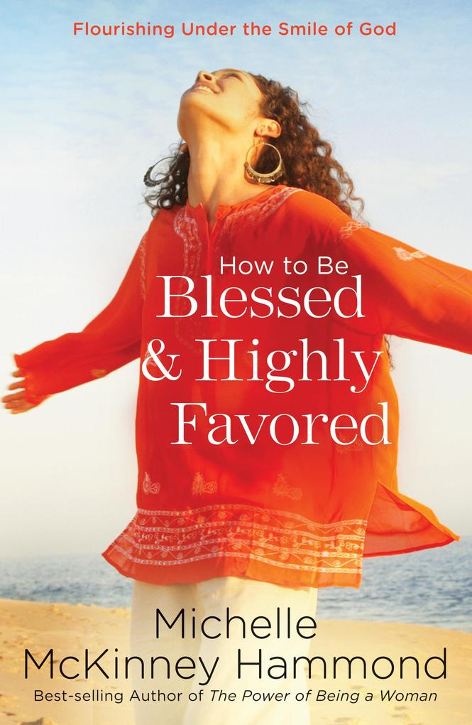 How to Be Blessed and Highly Favored als eBook epub