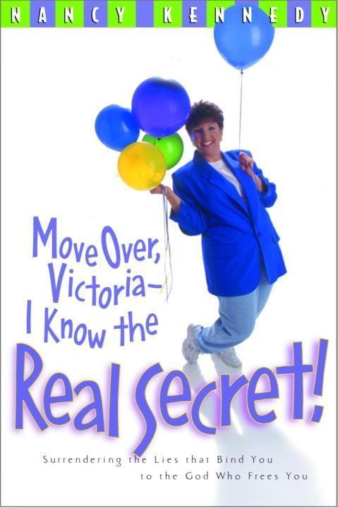 Move Over, Victoria--I Know the Real Secret als eBook epub