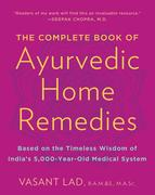 The Complete Book of Ayurvedic Home Remedies