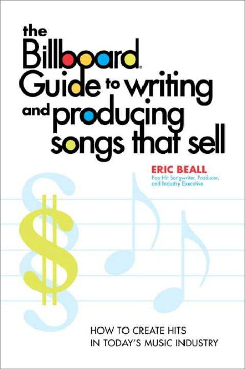 The Billboard Guide to Writing and Producing Songs that Sell.pdf
