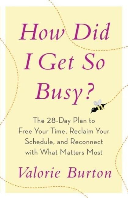 How Did I Get So Busy? als eBook epub