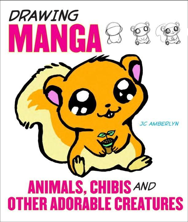 Drawing Manga Animals, Chibis, and Other Adorable Creatures.pdf