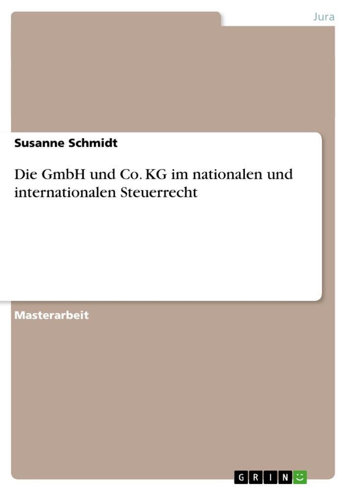 Die GmbH und Co. KG im nationalen und internationalen Steuerrecht als Buch (kartoniert)