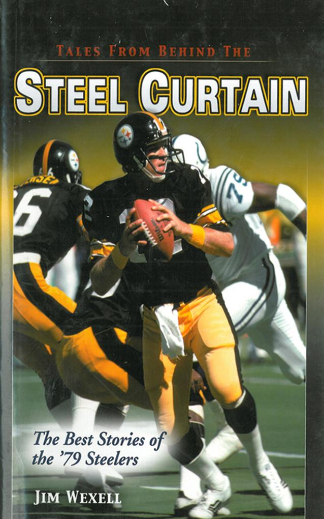 Tales From Behind The Steel Curtain: The Best Stories of the 79 Steelers.pdf