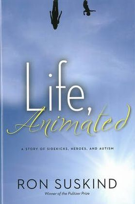 Life, Animated: A Story of Sidekicks, Heroes, and Autism.pdf