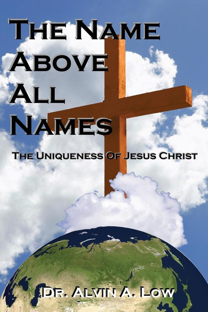 The Name Above All Names (the Uniqueness of Jesus Christ).pdf