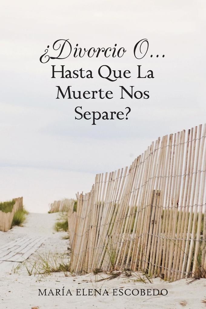 Divorcio O...Hasta Que La Muerte Nos Separe?.pdf