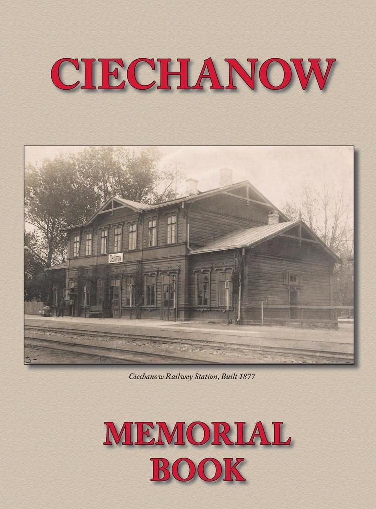 Memorial (Yizkor) Book for the Jewish Community of Ciechanow - Translation of Yisker-Bukh Fun Der Tshekhanover Yidisher Kehile.pdf