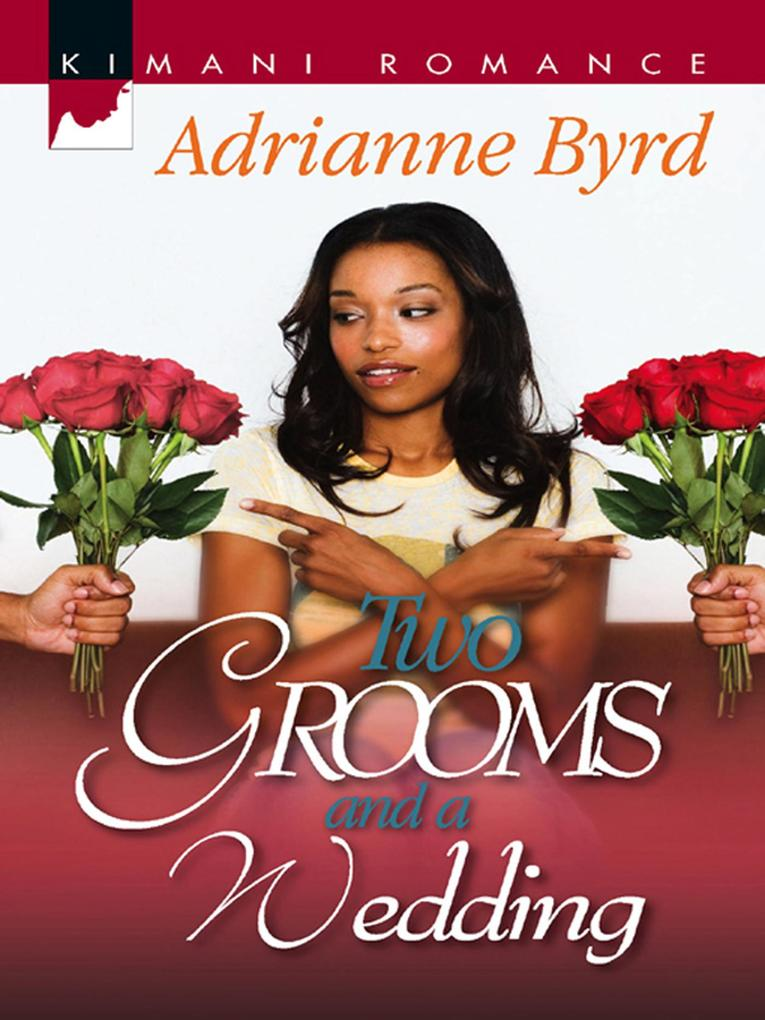 Two Grooms and a Wedding (Mills & Boon Kimani) (Kappa Psi Kappa, Book 1).pdf