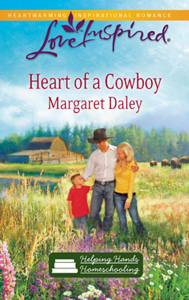 Heart Of A Cowboy (Mills & Boon Love Inspired) (Helping Hands Homeschooling, Book 2).pdf