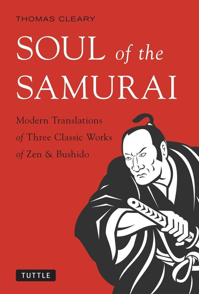 Soul of the Samurai: Modern Translations of Three Classic Works of Zen & Bushido.pdf