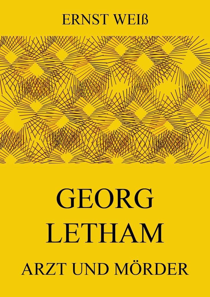 Georg Letham - Arzt und Mörder.pdf