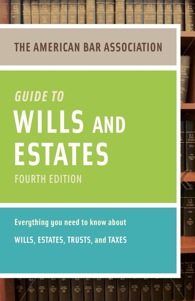 American Bar Association Guide to Wills and Estates, Fourth Edition.pdf