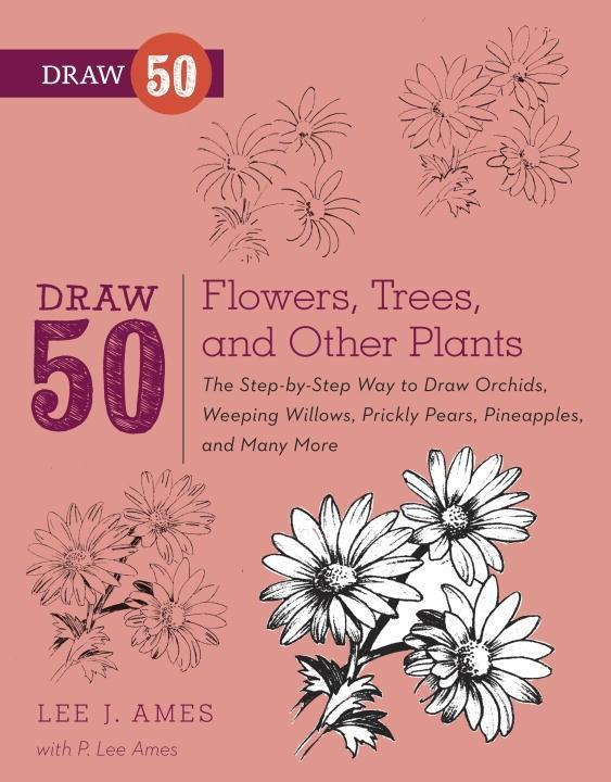 Draw 50 Flowers, Trees, and Other Plants.pdf