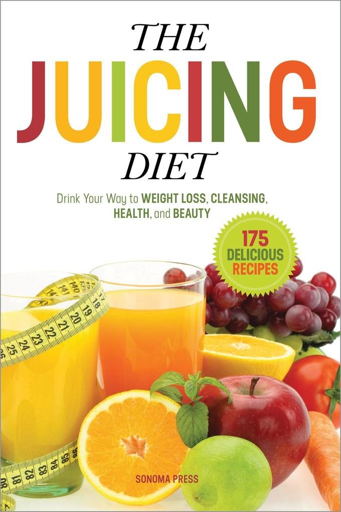 The Juicing Diet: Drink Your Way to Weight Loss, Cleansing, Health, and Beauty.pdf