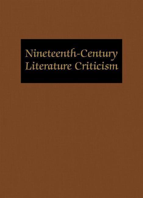 Nineteenth-Century Literature Criticism: Excerpts from Criticism of the Works of Nineteenth-Century Novelists, Poets, Playwrights, Short-Story Writers.pdf