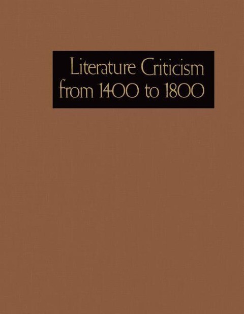 Literature Criticism from 1400-1800: Critical Discussion of the Works of Fifteenth-, Sixteenth-, Seventeenth-, and Eighteenth-Century Novelists, Poets.pdf