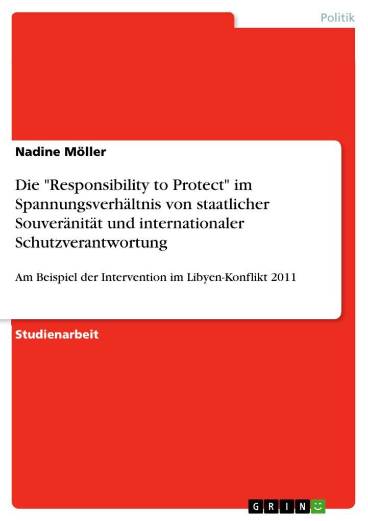 Die Responsibility to Protect im Spannungsverhältnis von staatlicher Souveränität und internationaler Schutzverantwortung.pdf