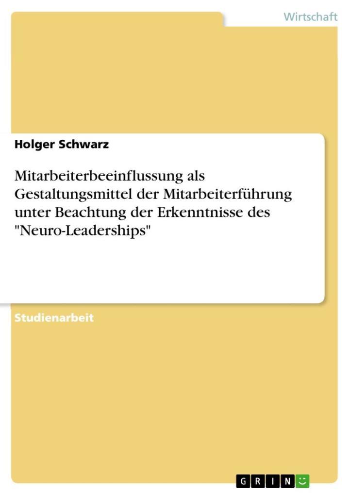 Mitarbeiterbeeinflussung als Gestaltungsmittel der Mitarbeiterführung unter Beachtung der Erkenntnisse des Neuro-Leaderships.pdf