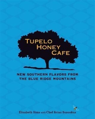Tupelo Honey Cafe: New Southern Flavors from the Blue Ridge Mountains.pdf