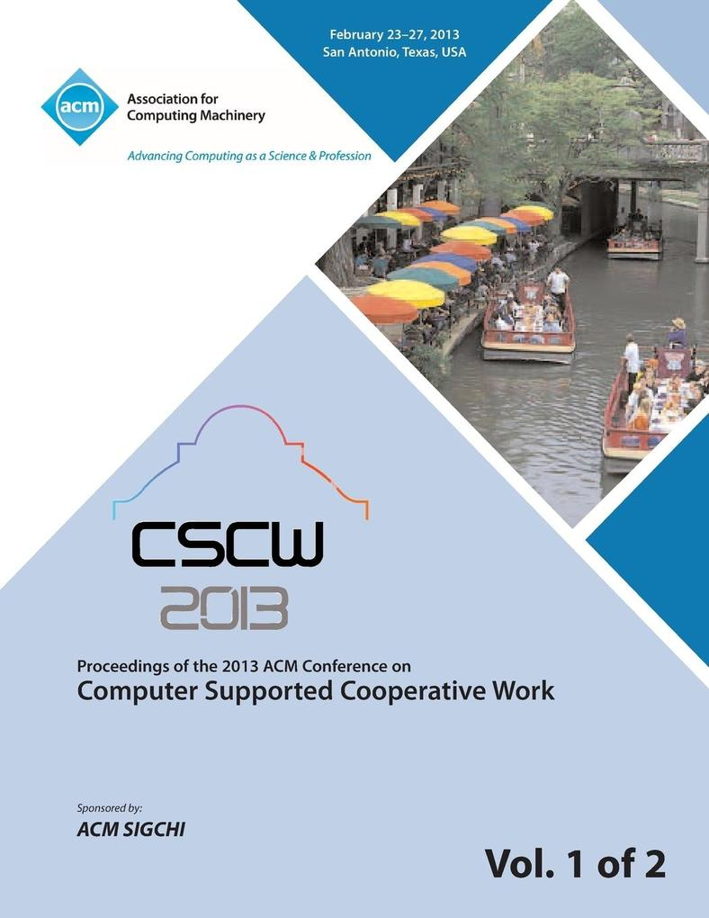 Cscw 13 Proceedings of the 2013 ACM Conference on Computer Supported Cooperative Work V 1.pdf