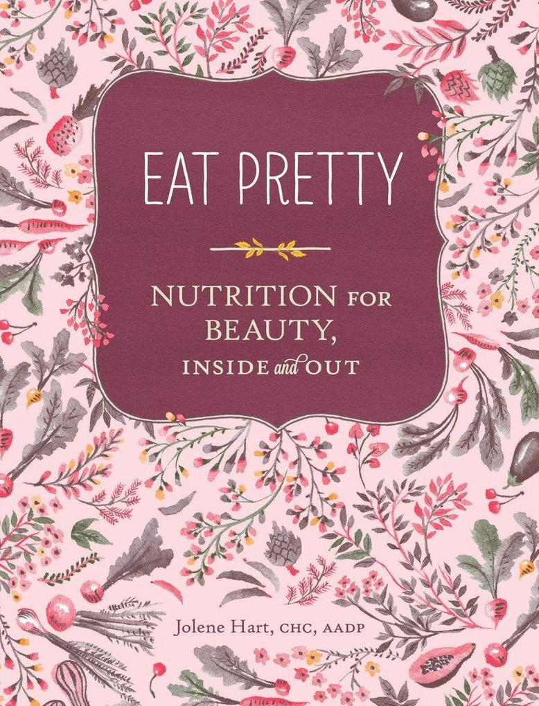 Eat Pretty: Nutrition for Beauty, Inside and Out.pdf