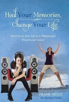 Heal Your Memories, Change Your Life.pdf