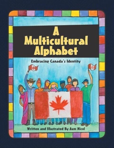 A Multicultural Alphabet: Embracing Canadas Identity.pdf