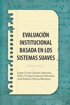 Evaluacion Institucional Basada En Los Sistemas Suaves.pdf