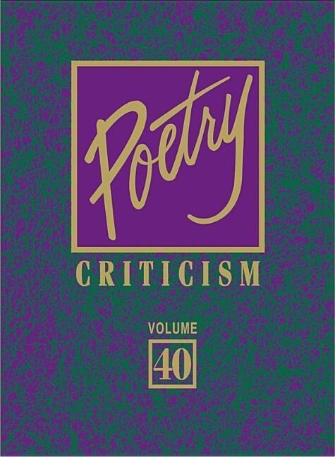 Poetry Criticism, Volume 159: Excerpts from Criticism of the Works of the Most Significant and Widely Studied Poets of World Literature.pdf