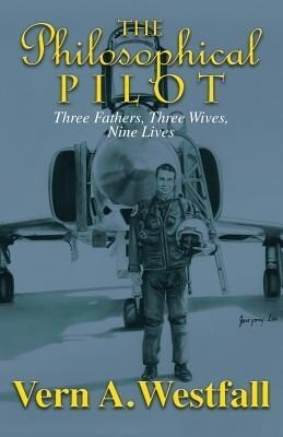 The Philosophical Pilot: Three Fathers, Three Wives, Nine Lives.pdf