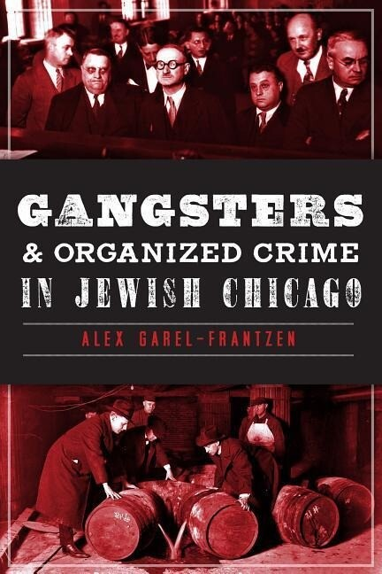 Gangsters & Organized Crime in Jewish Chicago.pdf