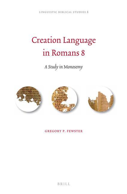 Creation Language in Romans 8: A Study in Monosemy.pdf