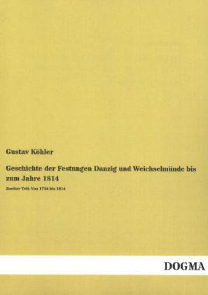 Geschichte der Festungen Danzig und Weichselmünde bis zum Jahre 1814.pdf