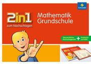 2 in 1 zum Nachschlagen. Mathematik. Grundschule