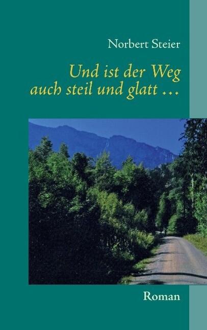 Und ist der Weg auch steil und glatt ....pdf