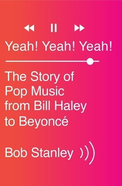 Yeah! Yeah! Yeah!: The Story of Pop Music from Bill Haley to Beyoncé.pdf