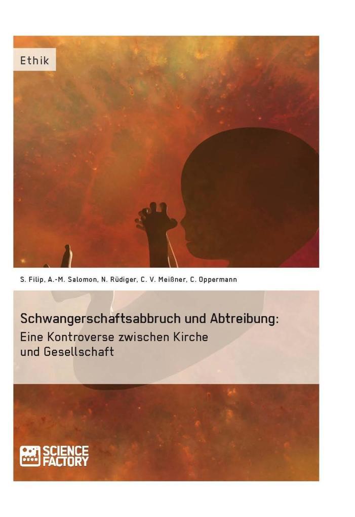 Schwangerschaftsabbruch und Abtreibung: Eine Kontroverse zwischen Kirche und Gesellschaft.pdf