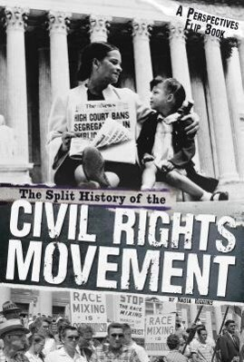 The Split History of the Civil Rights Movement: Activists Perspective/Segregationists Perspective.pdf