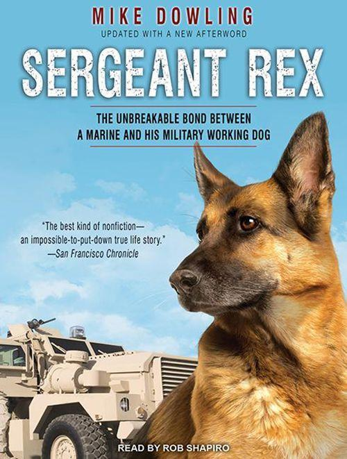 Sergeant Rex: The Unbreakable Bond Between a Marine and His Military Working Dog.pdf