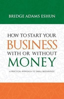 How to Start Your Business with or Without Money.pdf